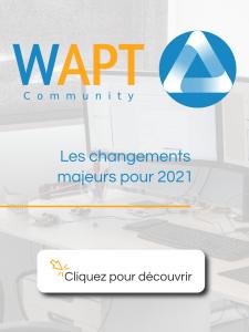 WAPT Community : Les changements majeurs de 2021