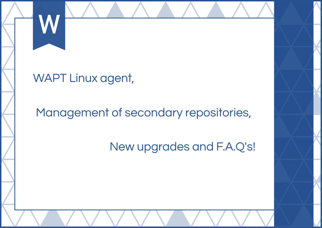 Linux agent, Management of Secondary Repositories, New Upgrades and F.A.Q's!