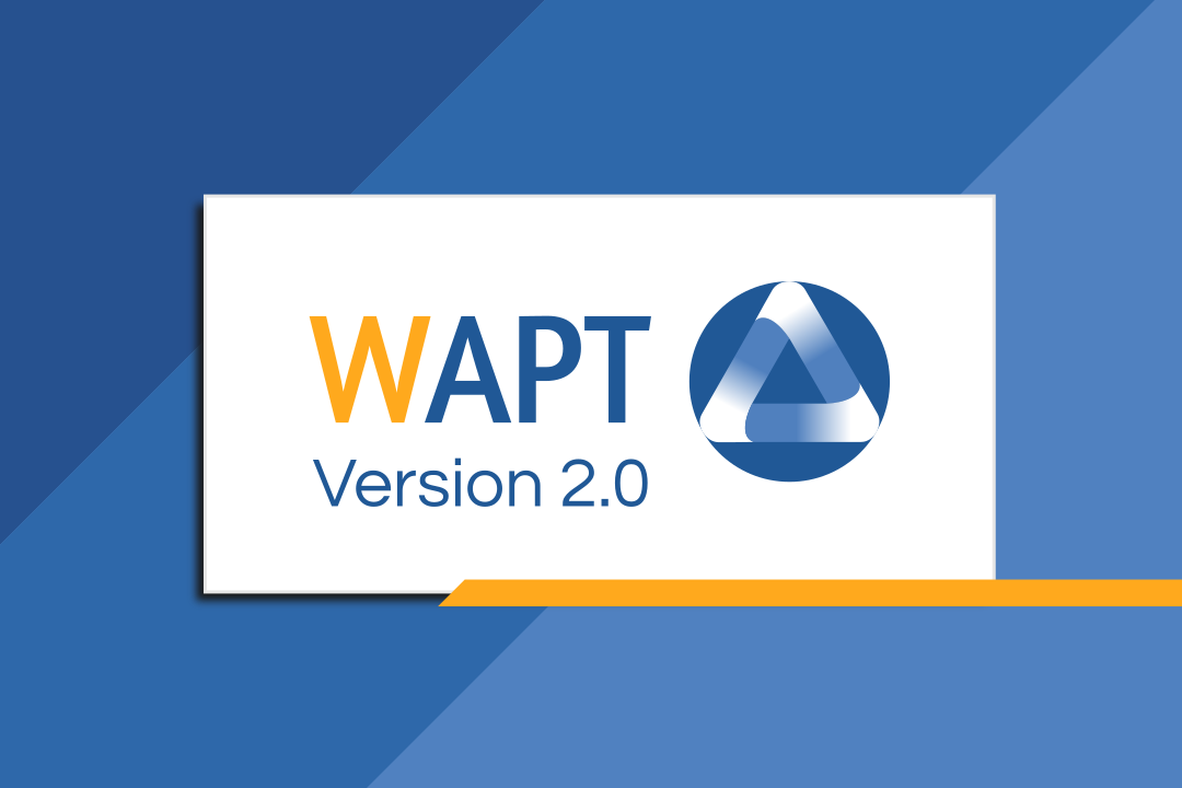 WAPT 2.0 sera disponible en mars 2021
