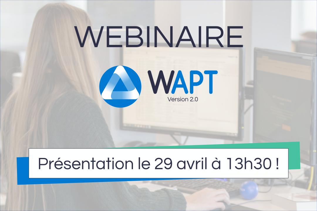 Webinaire WAPT 2.0 : Découvrez la nouvelle version