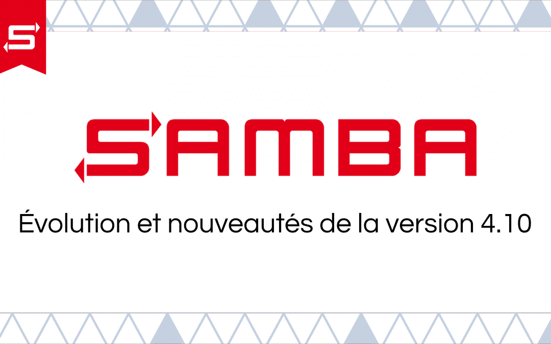 Samba 4.10 : Evolution and new features