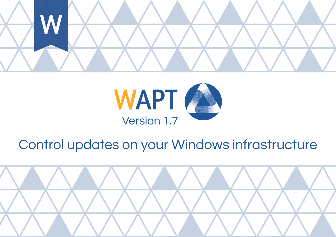 Release of WAPT 1.7: Manage Windows updates!
