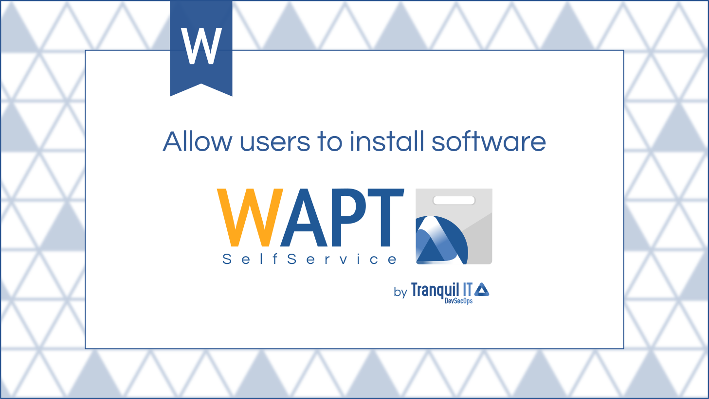 WAPT Self Service: Allow users to install software