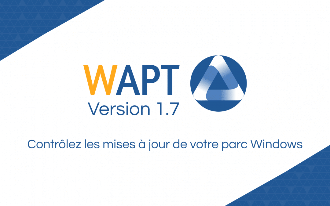 Release of WAPT 1.7: Check for Windows updates!