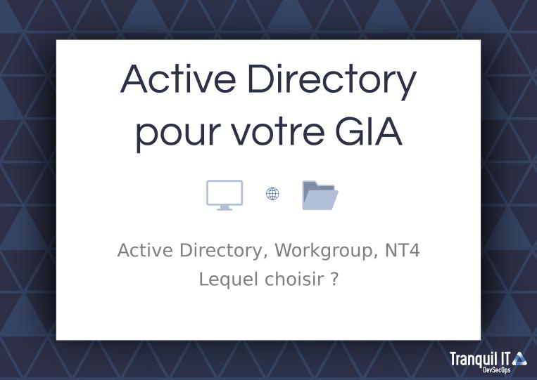 Active Directory pour votre GIA