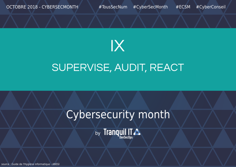 Supervise, audit, react #CyberSecMonth