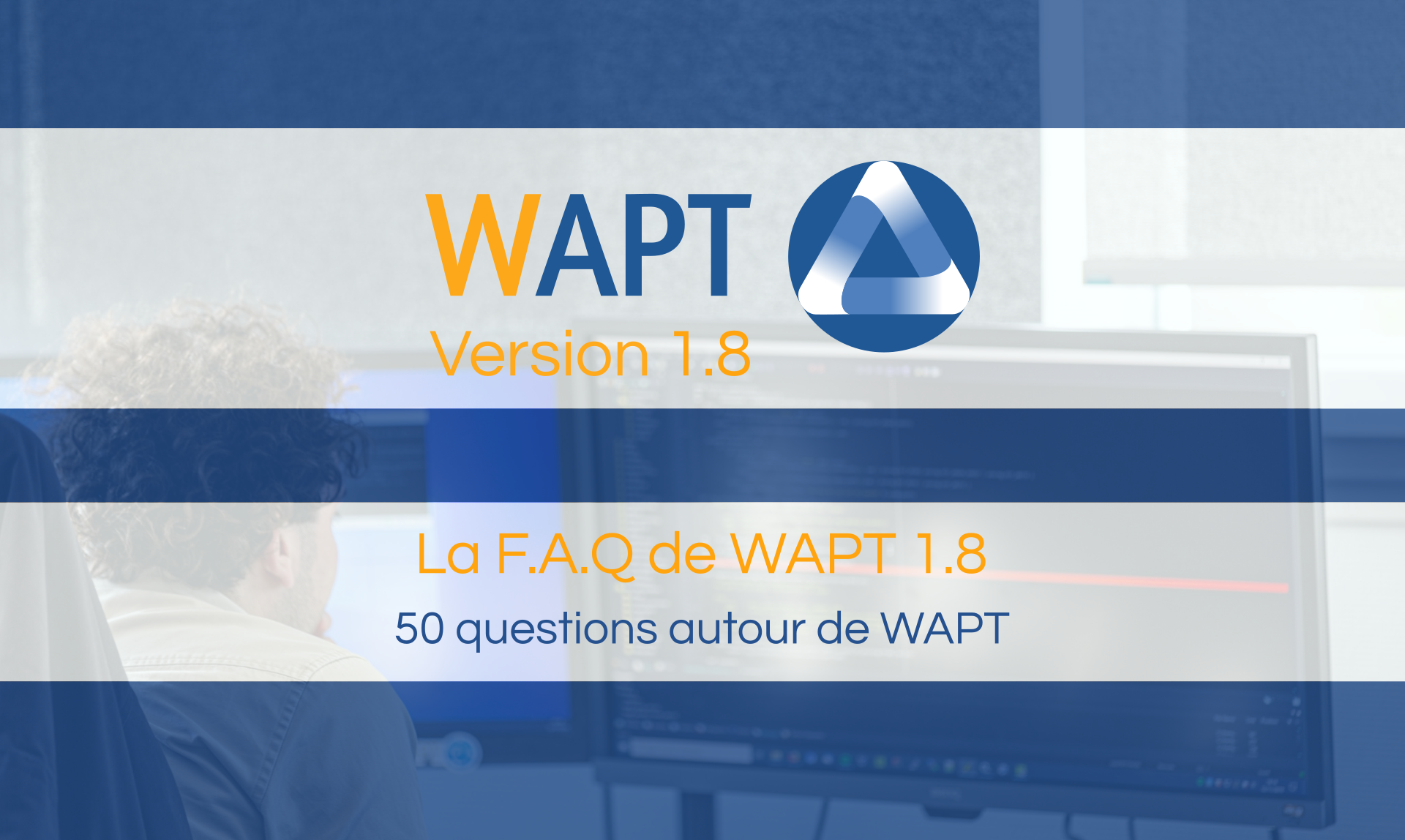 WAPT 1.8 F.A.Q : 50 Questions about WAPT