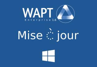 Sortie de WAPT 1.6 – avec le support des Windows Update