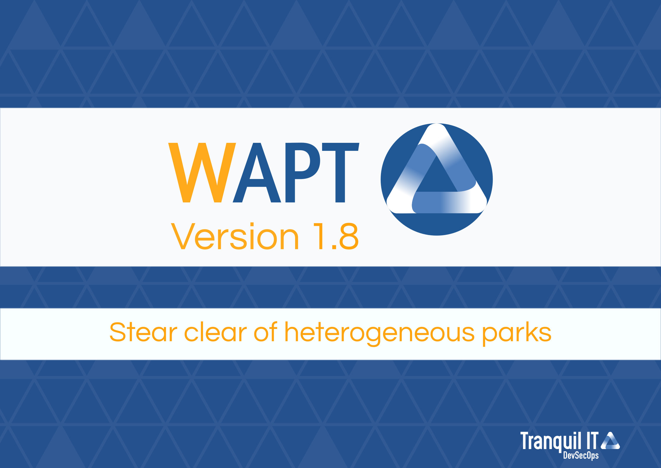 WAPT 1.8 : Stear clear of heterogeneous parks!