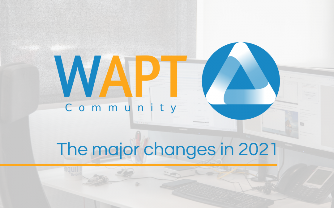 WAPT Community: The major changes in 2021