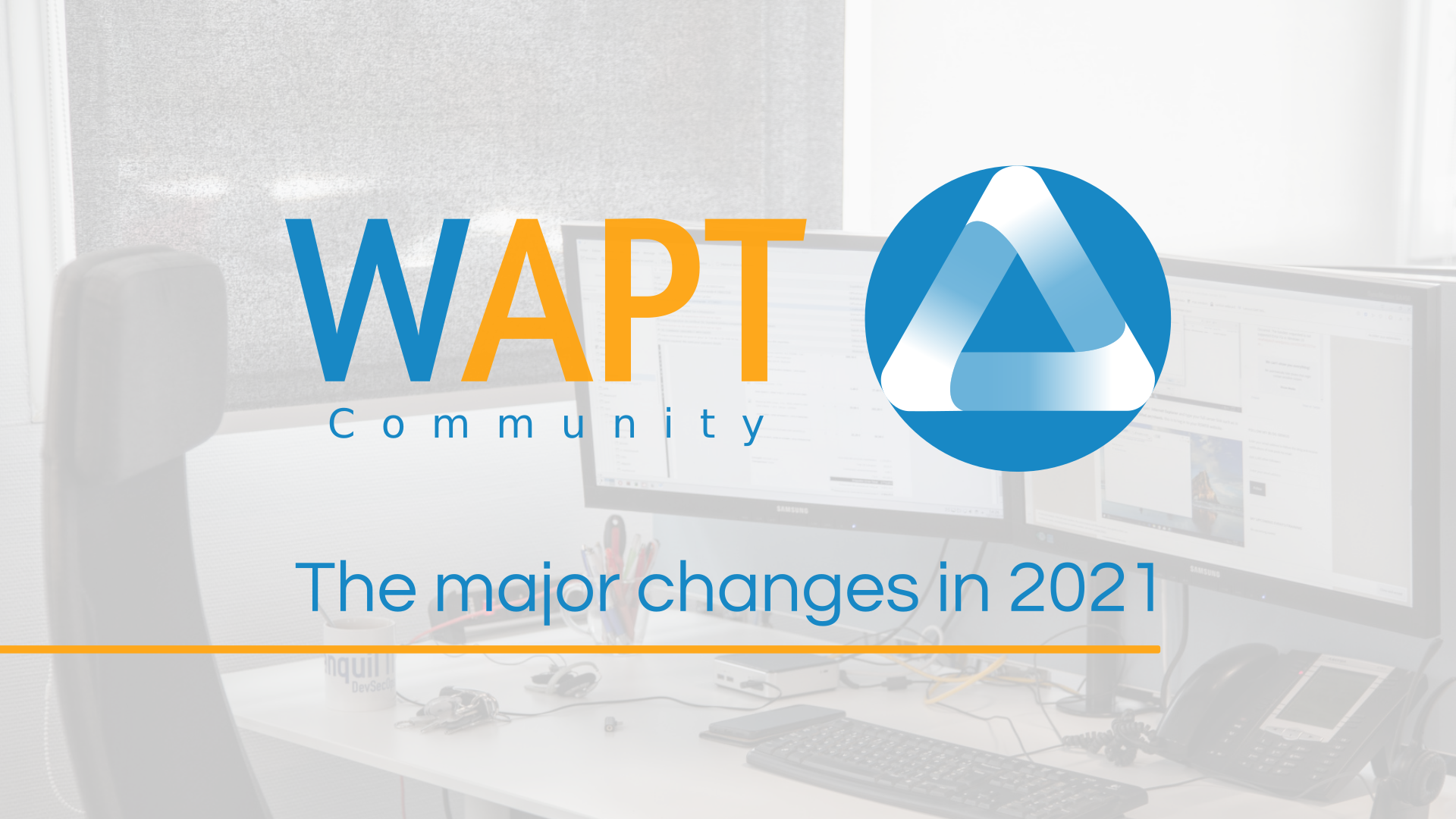 WAPT Community : The major changes in 2021